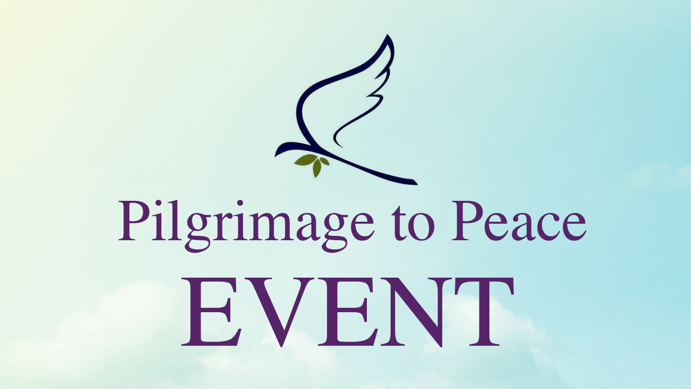 Reflections on Pilgrimage to Peace event